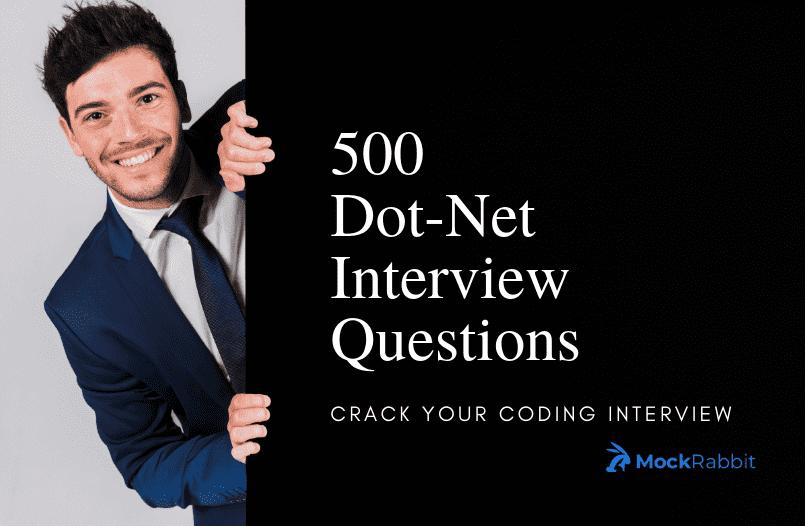 Top 500 Dot Net Interview Questions | Mock Interview