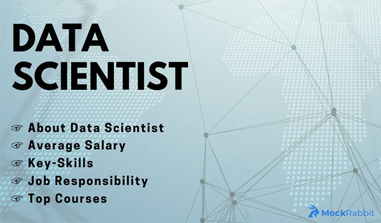 Data Scientist Salary, Key-Skills, Job Responsibility, Courses-2019 | MockRabbit.